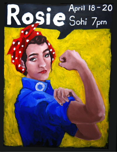 Rosie - a show produced by SoHi Theater, April 18-20, 7pm