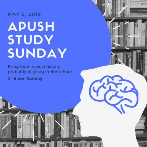 APUSH Study Sunday, May 5th at 2pm, 2019