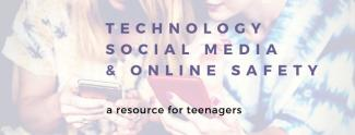 Technology, Social Media, and Online Safety